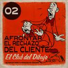 02 #ECDD · Afrontar el rechazo del cliente - El Club del Dibujo