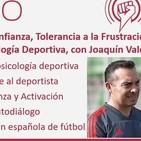 207: Motivación, Autoconfianza, Autodiálogo y otras claves de la Psicología Deportiva, con Joaquín Valdés