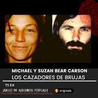 T3 E16 Los cazadores de brujas: Michael y Suzan Bear