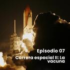 E07 Carrera espacial II: La vacuna