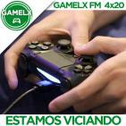 GAMELX FM 4x20 - Estamos Viciando
