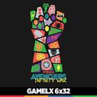 GAMELX 6x32 - [Off Topic] Vengadores: Infinity War