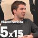 La entrevista T5 Nº 15 - Pablo Ibarburu, el cómico de moda