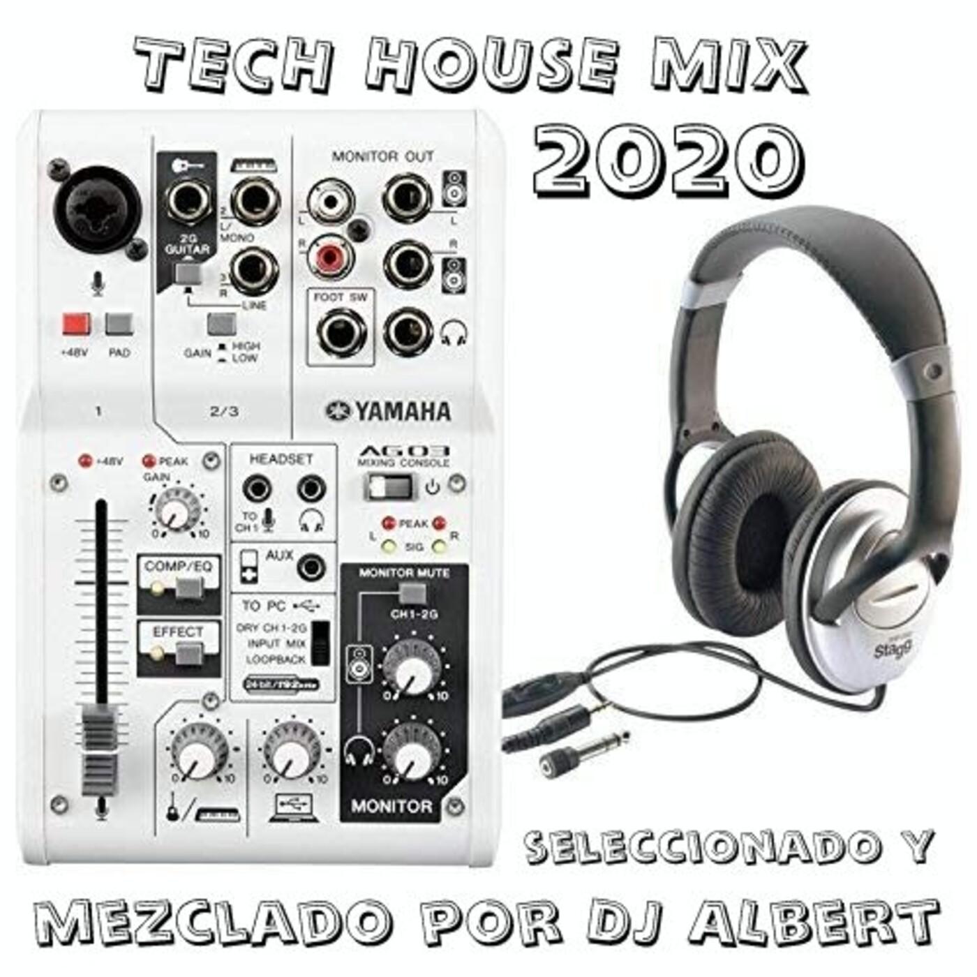 TECH HOUSE MIX 2020 Seleccionado y mezclado por DJ Albert