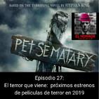 EHC 1x27. El terror que viene: estrenos de películas de terror en 2019