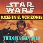 Trilogía Han Solo - Luces en el Horizonte