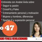 Episodio 47: Anabel Ávila sobre CrossFit, Paleo, motivación, Spartan X...