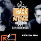 Track Attack 16 de Febrero 2020 - Especial 1990