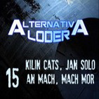 "ALTERNATIVA LODER 15 ""kilin cats, Jan Solo an mach, mach mor"" (8 julio 2015)"