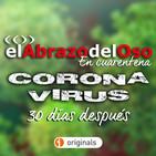 El Abrazo del Oso - Coronavirus: 30 días después
