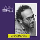 #04 Teoria em Prosa - Bruno Martins