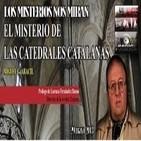 Los Misterios nos miran 48: 'El Misterio de las catedrales' 'El extraño OVNI de Oix'