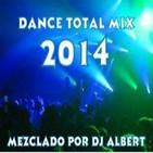 DANCE TOTAL MIX 2014 Mezclado por DJ Albert.mp3