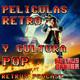 Retrus Gamer Podcast - Episodio 03 Películas Retro y cultura POP