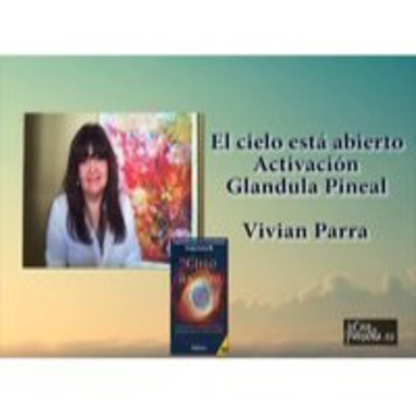 El cielo está abierto, activación de la glandula pineal - Vivian Parra