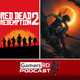 GamersRD Podcast #13: Hablamos de Red Dead Redemption 2, Shadow of the Tomb Raider y más
