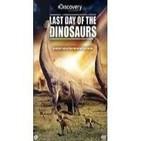 El último día de los dinosaurios (Discovery Channel)
