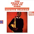 "Vetusta Jazz Capítulo 08- ""The Shape of the Jazz to Come"", de Ornette Coleman."