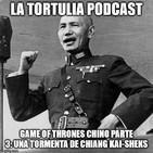 La Tortulia #175 - Game of Thrones chino parte 3: una tormenta de Chiang Kai-sheks