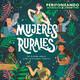 Mujeres rurales: Edelmira, Gisela y Yuriana
