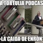 La Tortulia #131 – La Caida de Enron