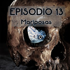 Episodio 13: Mariposas