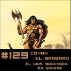 #129 CONAN - El dios bañado de sangre