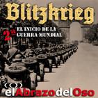 El Abrazo del Oso - Blitzkrieg: El Inicio de la Segunda Guerra Mundial