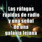 Astrobitácora - 1x25 - Las ráfagas rápidas de radio y una señal de una galaxia lejana