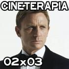 Cine Terapia - 02x03 - 007 James Bond (Saga Daniel Craig).