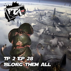 Play Them All - T2 Ep 28: Blorg Them All
