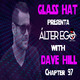 ÁLTER EGO by GLASS HAT (Chapter 97) with DAVE HILL