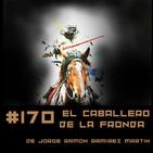 #170 El caballero de la fronda de Jorge Ramon Ramirez Martin
