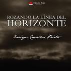 El Rincón Literario nº 2 ROZANDO LA LÍNEA DEL HORIZONTE Enrique Crusellas