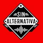 Sin Alternativa Programa 22 (07-10-2019)