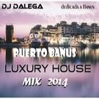 Dj Dalega - Puerto Banus Luxury House Mix 2014