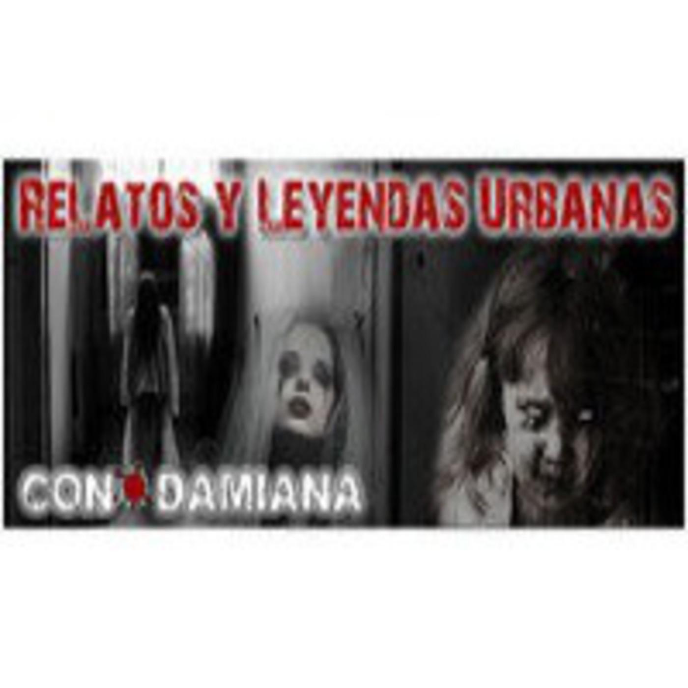 Relatos y Leyandas Urbanas( 2ND parte- Casas embrujadas)Damiana & Ruben