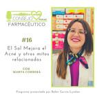 #16. El Sol Mejora el Acné y otros mitos relacionados, con Marta Corberá