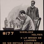 #177 Sherlock Holmes - La banda de lunares de Sir Arthur Conan Doyle