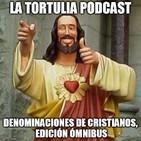 La Tortulia - Denominaciones de Cristianos, edición ómnibus