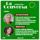 La Conversa Nº 94 - 01/10/2020, con Juan Carlos de Sancho y Monika Srncová