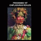 Programa 187: CHIFLADURAS REALES