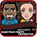 MegaFershow Episodio 15: Nuestros Feats Favoritos