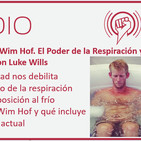 Ep 161: Método Wim Hof. El Poder de la Respiración y la Exposición al Frío, con Luke Wills
