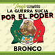 016 - La Guerra Sucia - El Bronco