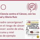 Episodio 170: Cocina Con Ciencia contra el Cáncer, con J.A. Marchal y Gloria Ruiz
