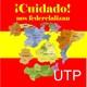 UTP42 ¡Cuidado, nos federalizan!