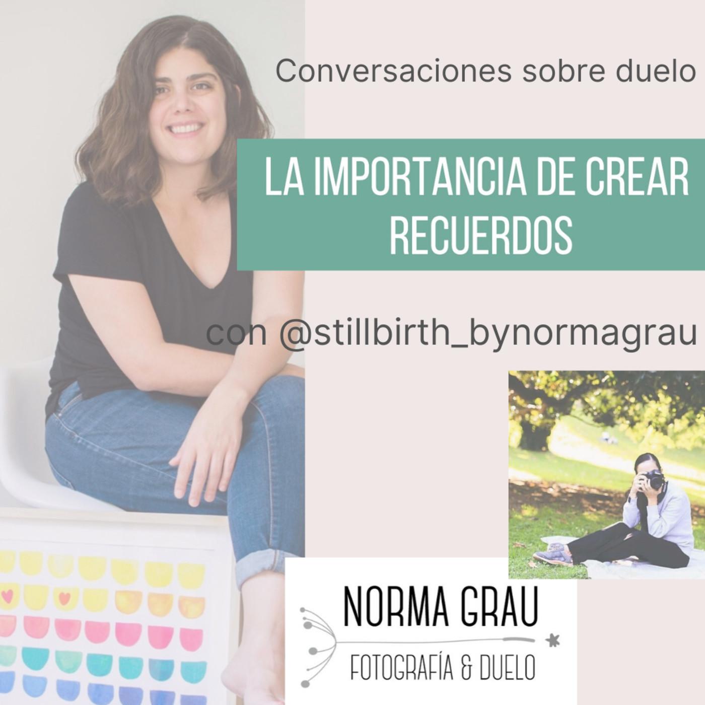 Episodio 12. Conversaciones. La importancia de los recuerdos con Norma Grau
