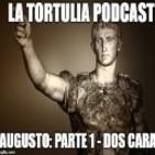 La Tortulia #132 – Augusto: Parte 1 – Dos Caras