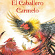 Mi Novela Favorita - El Caballero Carmelo